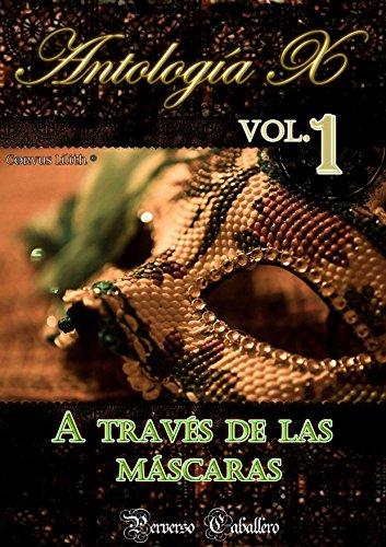 Antología X Vol. 1: A través de las mascaras.