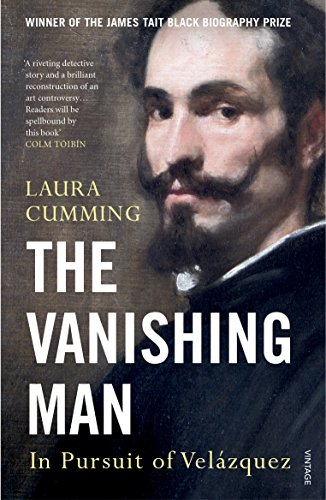 Best Sellers Free eBook The Vanishing Man: In Pursuit of Velazquez