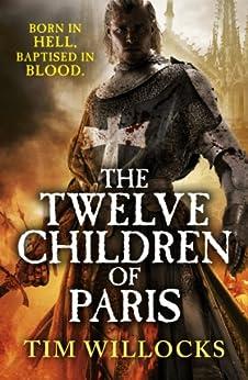 The Twelve Children of Paris par [Willocks, Tim]