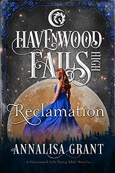 Reclamation: (A Havenwood Falls High Novella) by [Grant, AnnaLisa, Havenwood Falls Collective]