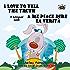 I Love to Tell the Truth  A me piace dire la verità (English Italian Bilingual Collection) (Italian Edition)