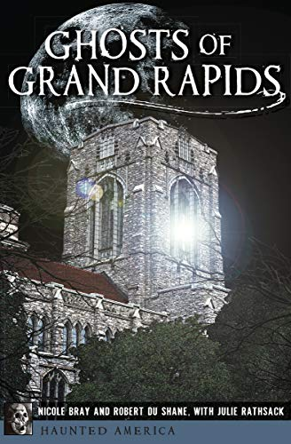 Ghosts of Grand Rapids (Haunted America) (English Edition) (Science Center Halloween)