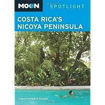 Moon Spotlight Costa Rica's Nicoya Peninsula by Christopher P. Baker (2009-11-03)