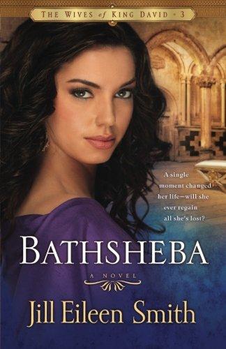 Bathsheba: A Novel: Volume 3 (Wives of King David)