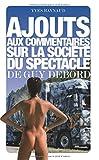 Ajouts aux Commentaires sur la Société du Spectacle de Guy Debord