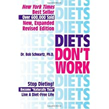 "Diets Don't Work: Now You Can Become ""Naturally Thin"" Step-By-Step When All Else Fails"