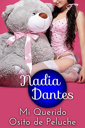 Mi Querido Osito de Peluche por Nadia Dantes