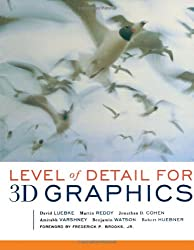 Level of Detail for 3D Graphics.: Application and Theory: Application and Theory (Morgan Kaufmann) (Morgan Kaufmann Series in Computer Graphics and Geometric Modeling)