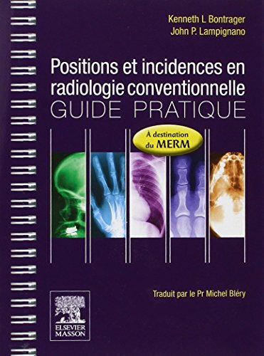 Positions et incidences en radiologie conventionnelle: Guide pratique