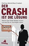 'Der Crash ist die Lösung: Warum der finale Kollaps kommt und wie Sie Ihr Vermöge...' von Matthias Weik