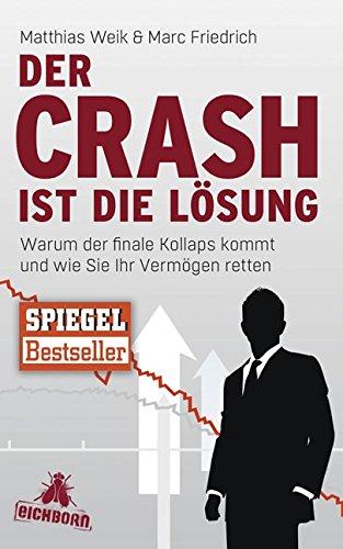 Buchseite und Rezensionen zu 'Der Crash ist die Lösung: Warum der finale Kollaps kommt und wie Sie Ihr Vermögen retten' von Matthias Weik
