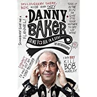 Going to Sea in a Sieve: The Autobiography by Danny Baker (2013-05-23)