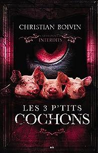 Les 3 p'tits cochons par Christian Boivin