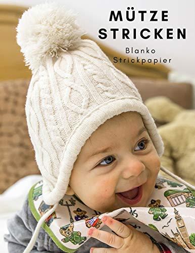 Mütze stricken: Blanko Strickmusterheft, Strickpapier für Ihre Beanies Häkeln Baby-mütze