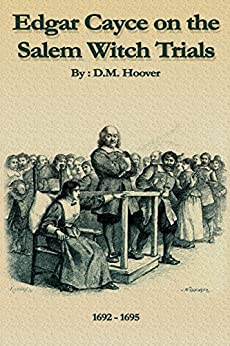 EDGAR CAYCE ON THE SALEM WITCH TRIALS (English Edition) par [Hoover, D.M.]