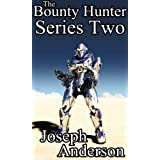 The Bounty Hunter Series Two: Resurrection, Soldier's Wrath, AI's Rage, Smuggler's Peril, The Swarm Unleashed, Suicide Mission (English Edition)