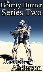 The Bounty Hunter Series Two: Resurrection, Soldier's Wrath, AI's Rage, Smuggler's Peril, The Swarm Unleashed, Suicide Mission