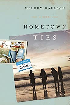 Hometown Ties: A Novel (The Four Lindas) di [Carlson, Melody]