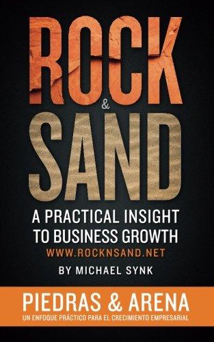 Rock & Sand:  Spanish Edition: Un Enfoque Practico Para El Crecimiento Empresarial