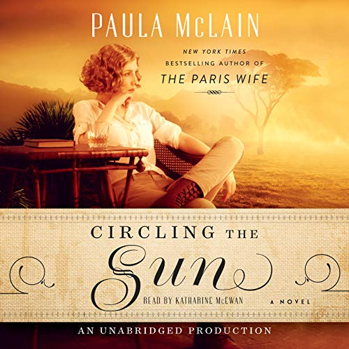 Circling the Sun por Paula McLain