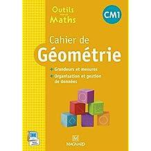 Cahier de géometrie CM1 : Grandeurs et mesures, organisation et gestion de données