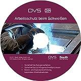 Arbeitsschutz beim Schweißen: Sicherheit bei Autogenverfahren Sicherheit bei Lichtbogenschweißprozessen Brand- und Explosionsverhütung, besondere Arbeitssituationen