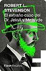 El extraño caso del Doctor Jekyll y Míster Hyde par Robert  L. Stevenson