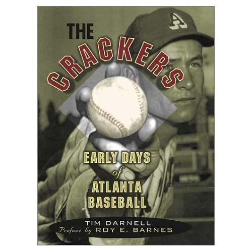 The Crackers: Early Days of Atlanta Baseball by Tim Darnell (2004-06-01)