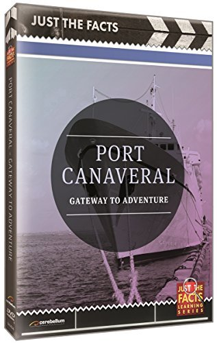 Just the Facts: Port Canaveral by Cerebellum (Port Canaveral)
