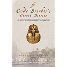 The Code-breaker's Secret Diaries: Rediscovering Ancient Egypt