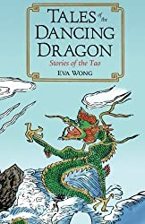 Tales of the Dancing Dragon: Stories of the Tao by Eva Wong (2008-01-01)