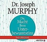 Die Macht Ihres Unterbewusstseins: Das Original - Joseph Murphy