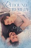 Rebound Remedy by Christine d'Abo (2015-08-05)