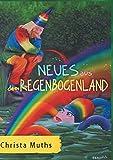 Neues aus dem Regenbogenland - Christa Muths