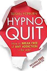 Hypnoquit: How to break free of any addiction - for ever
