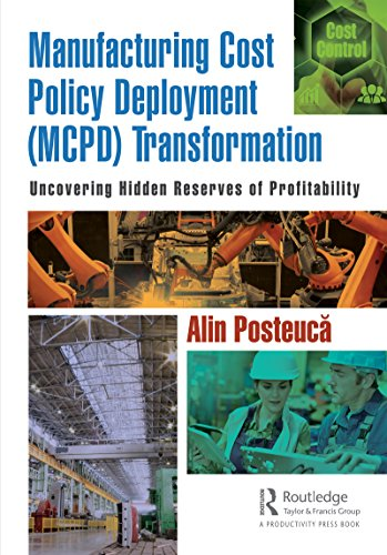 Manufacturing Cost Policy Deployment (MCPD) Transformation: Uncovering Hidden Reserves of Profitability (English Edition)