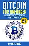 BITCOIN FÜR ANFÄNGER - Das Handbuch für Einsteiger in die Kryptowelt: BITCOINS, BLOCKCHAIN, KRYPTOWÄRHRUNG - steigen Sie ein, in die Welt der Digitalwährungen! ... Grundlagen einfach erklärt! (German Edition)