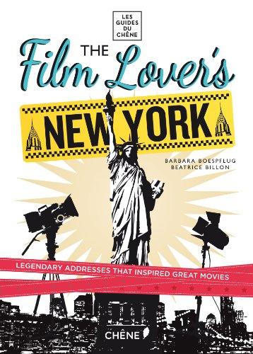 The film lover's New York (Les guides du Chêne) por Béatrice Billon