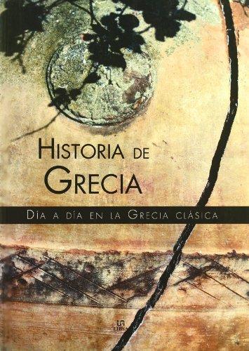 Historia de Grecia: Día a Día en la Grecia Clásica por Pastora Barahona