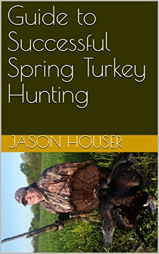 Guide to Successful  Spring Turkey Hunting (English Edition) por Jason Houser