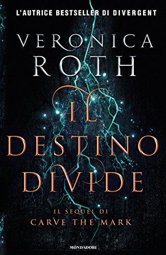 Il destino divide. Carve the mark: 2