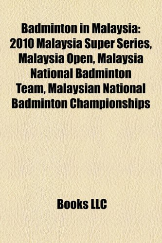Badminton in Malaysia: 2007 BWF World Championships, Malaysia Open (badminton), Malaysian National Badminton Championships por Source: Wikipedia