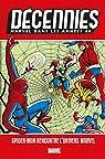 Décennies: Marvel dans les Années 60 - Spider-Man rencontre l'univers Marvel par Kirby