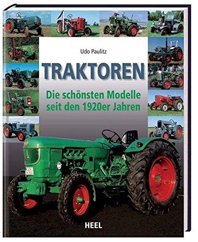 Preisvergleich Produktbild Traktoren: Die schönsten Modelle seit den 1920er Jahren