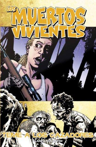 Los muertos vivientes nº 11: Teme a los cazadores (Los Muertos Vivientes serie) por Charlie Adlard
