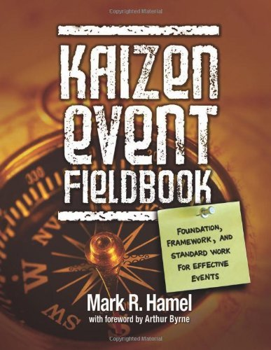 Kaizen Event Fieldbook: Foundation, Framework, and Standard Work for Effective Events by Mark R. Hamel (30-Apr-2010) Spiral-bound