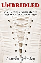 Unbridled: A Collection of Short Stories from the Alex Crocker Series