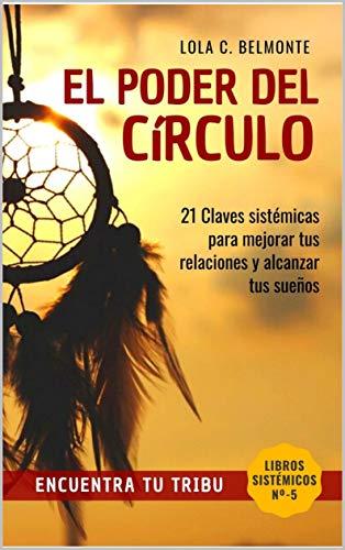 El PODER DEL CIRCULO: Encuentra Tu Tribu, 21 Claves Para Mejorar ...