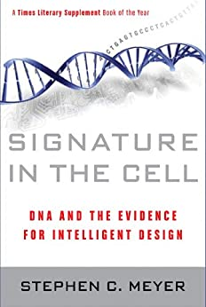 Signature in the Cell: DNA and the Evidence for Intelligent Design par [Meyer, Stephen C.]