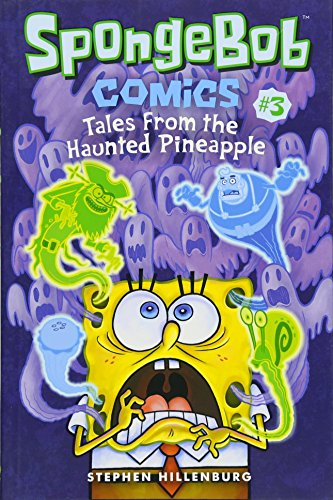Spongebob Comics: Book 3: Tales from the Haunted Pineapple por Stephen Hillenburg